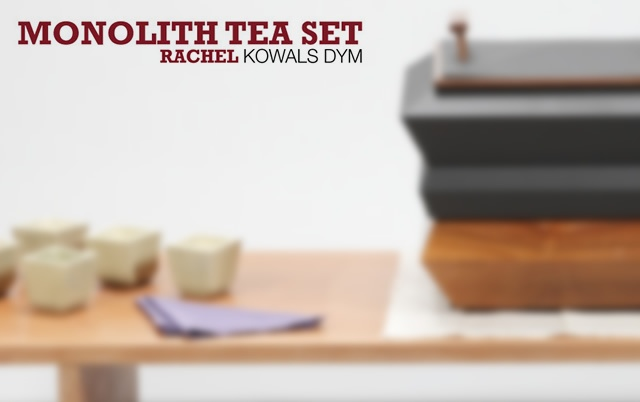 Monolith tea set | Image courtesy of Rachel Kowals Dym