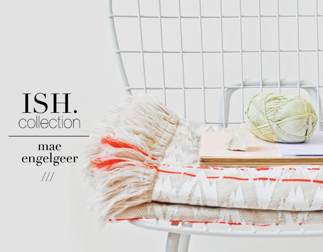 Ish collection by Mae Engelgeer | Image courtesy of Mae Engelgeer